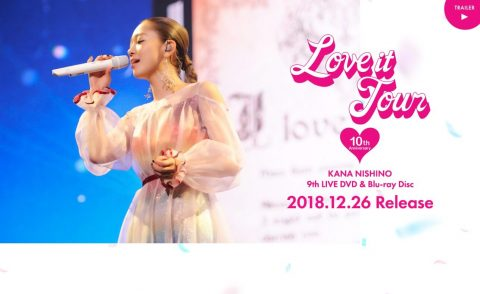西野カナ 9th LIVE DVD&Blue-ray Disc「LOVE it Tour ~10th Anniversary~」2018.12.26 ReleaseのWEBデザイン