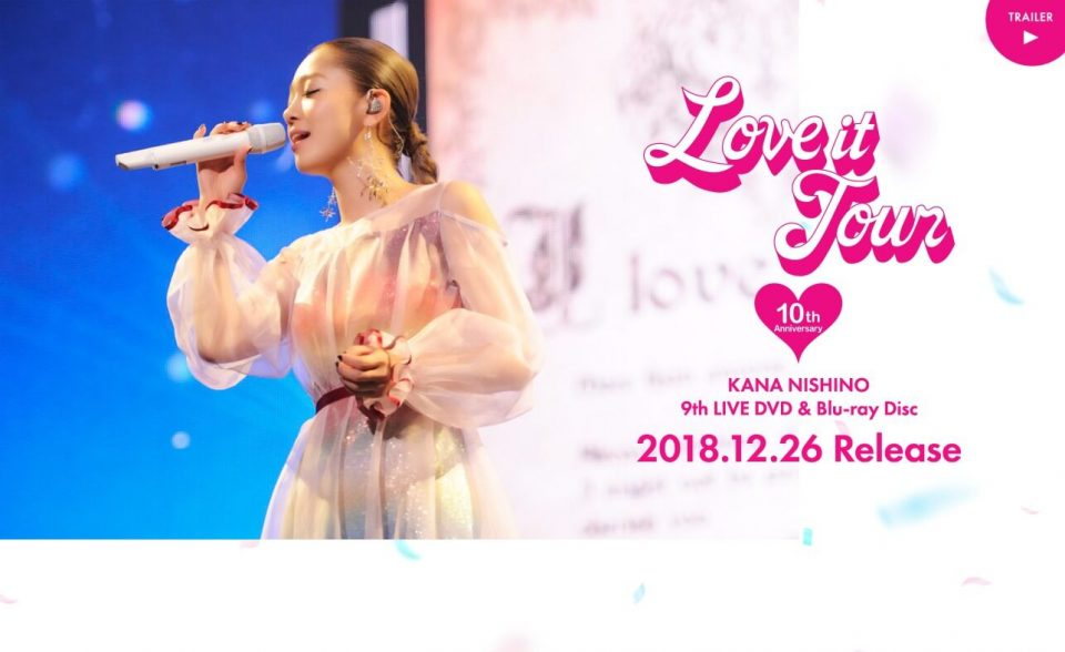 西野カナ 9th LIVE DVD&Blue-ray Disc「LOVE it Tour ~10th Anniversary~」2018.12.26 ReleaseのWEBデザイン